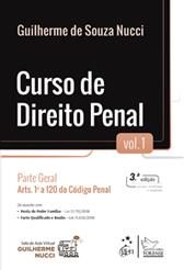 Curso de Direito Penal - Vol. 1 - Parte Geral - Arts. 1ª a 120 do Código Penal