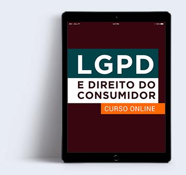 LGPD e o direito do consumidor