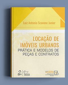 Locação de Imóveis Urbanos - Prática e Modelos de Peças e Contratos
