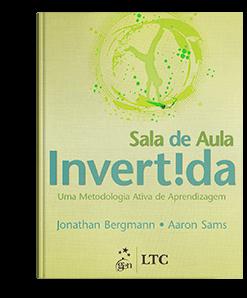 Livro: Sala de Aula Invertida - Uma Metodologia Ativa de Aprendizagem